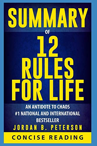 9781980341789: Summary of 12 Rules for Life: An Antidote to Chaos By Jordan B. Peterson