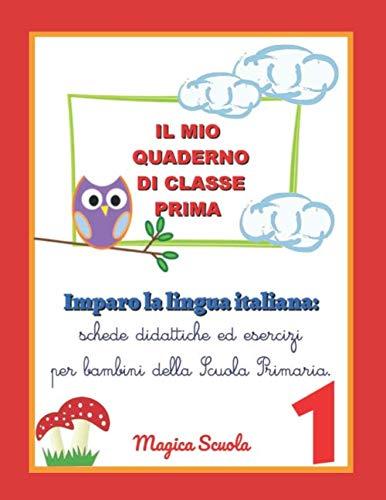 Il mio quaderno di classe prima: imparo: Silvia Faggion