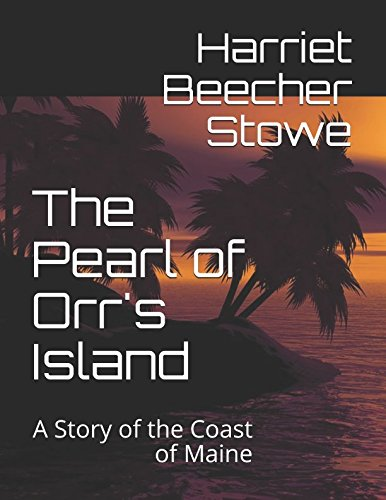 9781980367918: The Pearl of Orr's Island: A Story of the Coast of Maine