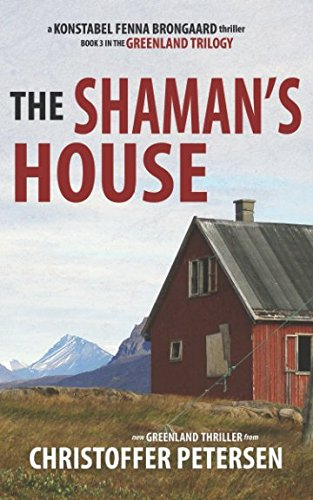 The Shaman's House: Book 3 in the: Petersen, Christoffer