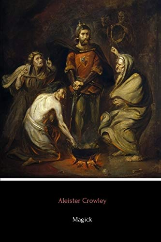 Magick (Illustrated): Crowley, Aleister