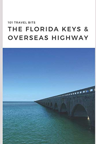 101 Travel Bits: The Florida Keys and Overseas Highway: Sarah Ferguson