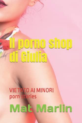 Il (porno) shop di Giulia, di Mat: Mat Marlin