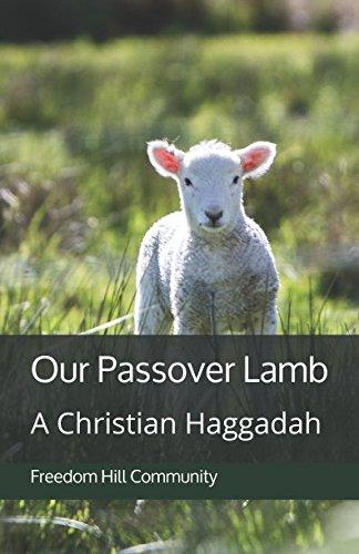 Our Passover Lamb: A Christian Haggadah: David Wilber