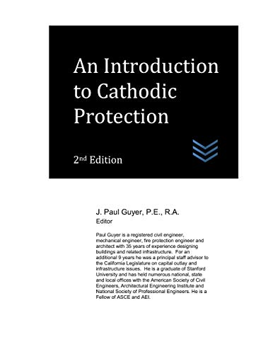 An Introduction to Cathodic Protection: J. Paul Guyer