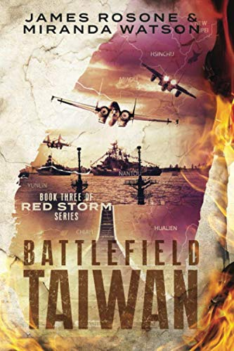 Battlefield Taiwan: Book Three of the Red: Rosone, James/ Watson,