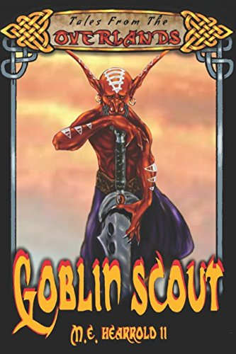 Goblin Scout: Tales From The Overlands: Hearrold II, M.E./