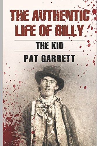 9781980556824: The Authentic Life of Billy the Kid