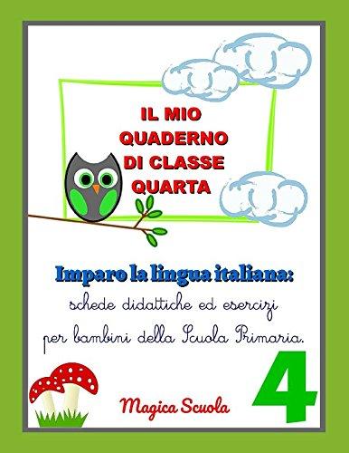 Il mio quaderno di classe quarta: imparo: Silvia Faggion