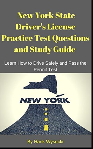 New York State Driver's License Practice Test Questions and Study Guide: Learn How to Drive ...