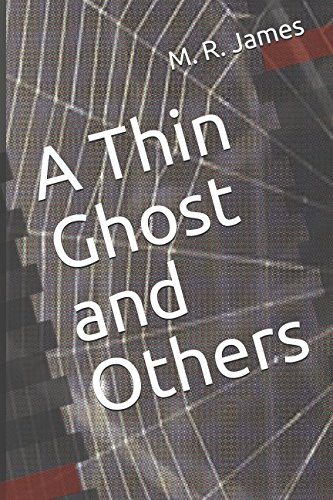 A Thin Ghost and Others: James, M. R.