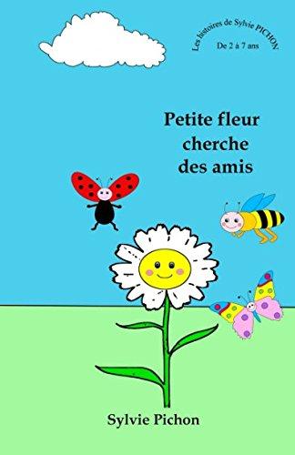9781980644934: Petite fleur cherche des amis
