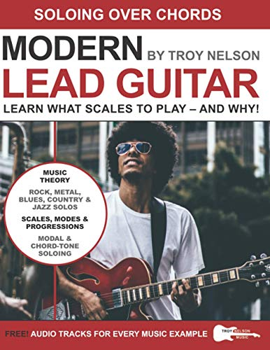 9781980655336: Modern Lead Guitar: Soloing Over Chords: Learn What to Play – and Why!
