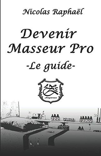 9781980669029: Devenir Masseur Pro - Le guide