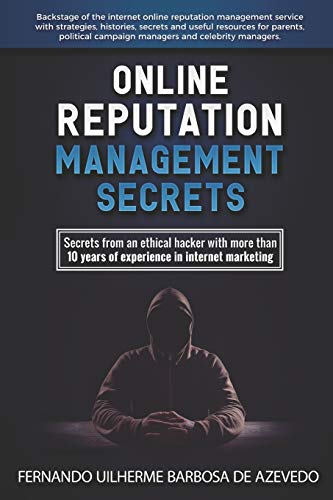 Online Reputation Management: Secrets from a Pro: Fernando Uilherme Barbosa