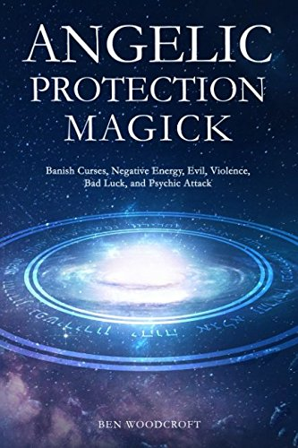 9781980747567: Angelic Protection Magick: Banish Curses