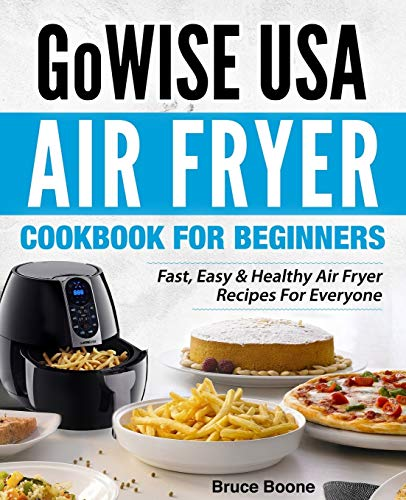 Gowise USA Air Fryer Cookbook for Beginners: Fast, Easy & Healthy Air Fryer Recipes for Everyone 9781980891093 GoWISE USA Air Fryer is the best Air Fryer you can get! Ever wondered how the Air Fryer delivers amazingly tasty fried food using 95% le