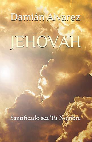 Jehovah: Santificado Sea Tu Nombre: Alvarez, Dami