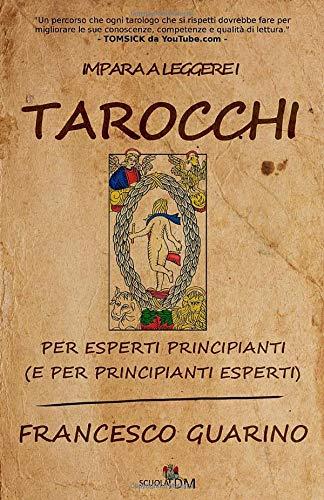 9781980912224: Impara a leggere i Tarocchi: per esperti principianti (e per principianti esperti)