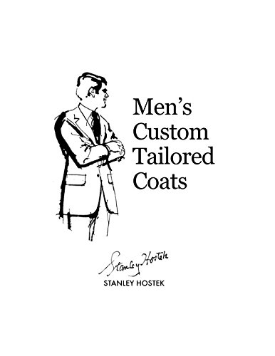 Men's Custom Tailored Coats (The Stanley Hostek: Hostek, Stanley