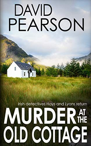 9781980914488: MURDER AT THE OLD COTTAGE: Irish detectives Hays and Lyons return