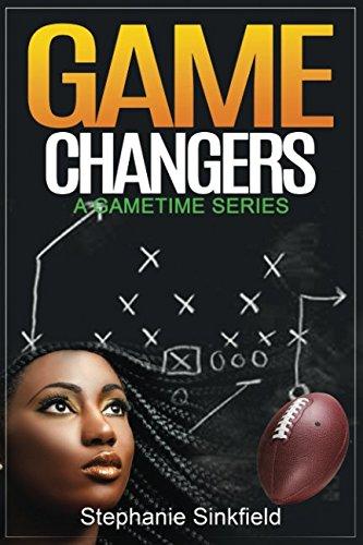 Game Changers (A Gametime Series): Stephanie Sinkfield
