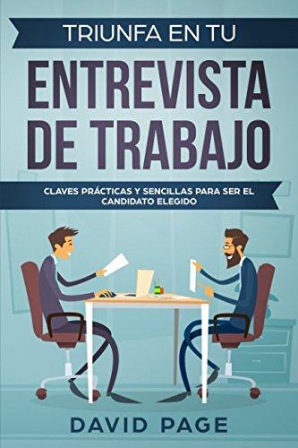 9781981035151: TRIUNFA EN TU ENTREVISTA DE TRABAJO: Claves prácticas y sencillas para ser el candidato elegido.