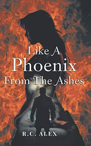 Like a Phoenix from the Ashes: R.C. Alex