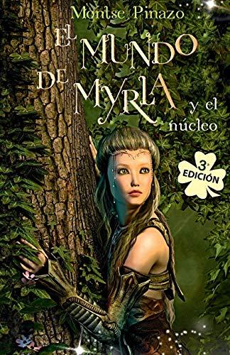 9781981084692: El mundo de Myrla y el núcleo: ( 3ª edición): ( 3a edición): 1