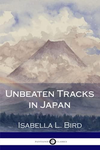 9781981106950: Unbeaten Tracks in Japan