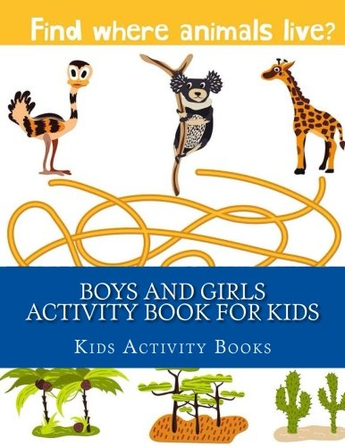 Boys and Girls Activity Book For Kids: Mazes, Dot to Dot, Coloring, Matching, Crosswords book for ...