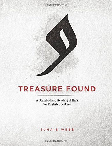 Treasure Found: A Standardized Reading of Hafs: Suhaib Webb