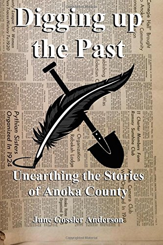 Digging Up the Past: Unearthing the Stories: Anderson, June Gossler