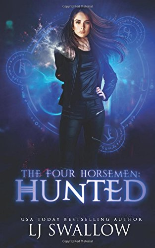 The Four Horsemen: Hunted (Volume 3): L J Swallow