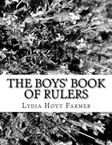 The Boys' Book of Rulers: Farmer, Lydia Hoyt