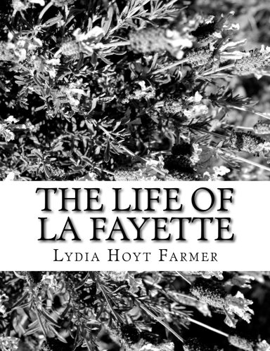 The Life of La Fayette: Farmer, Lydia Hoyt