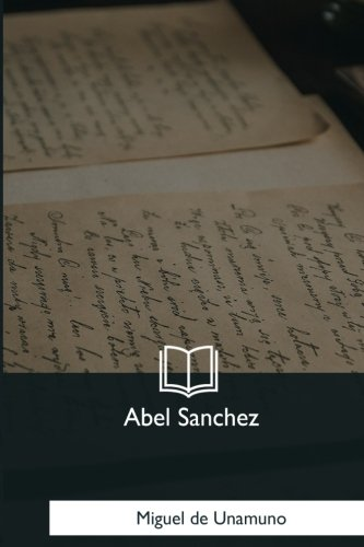 9781981190362: Abel Sanchez (Spanish Edition)