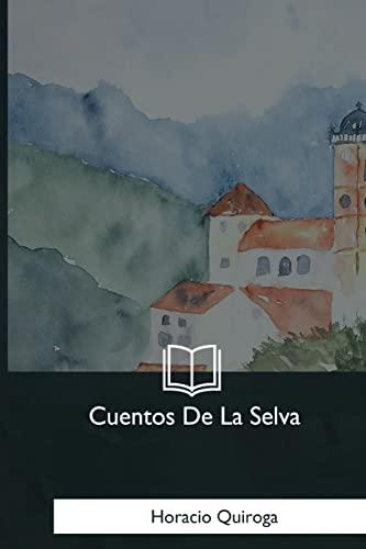 9781981193936: Cuentos De La Selva (Spanish Edition)