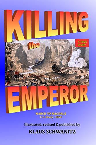 Killing the Emperor: March to Magdala: Schwanitz, Klaus