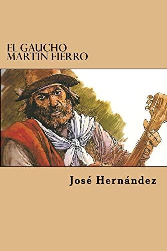 El Gaucho Martin Fierro: Hernandez, Jose