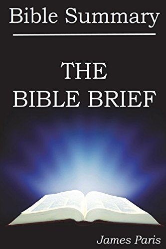 9781981206070: Bible Summary - The Bible Brief: A Bible Summary, Study, & Reference Guidebook