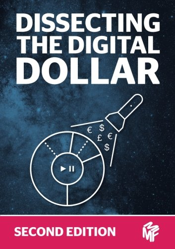 Dissecting The Digital Dollar: Second Edition: The streaming music business explained and discussed...
