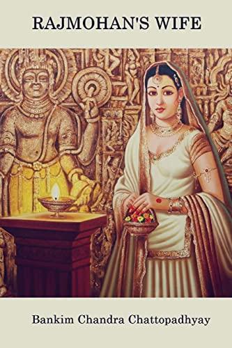 Rajmohan's Wife: Chattopadhyay, Bankim Chandra