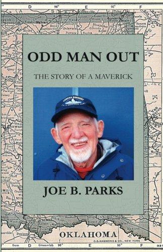 Odd Man Out: The Story of a Maverick: Joe B. Parks