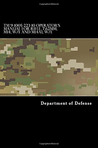 TM 9-1005-223-10 Operator's Manual for Rifle, 7.62mm,: Department of Defense