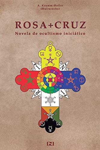 Rosacruz: Novela de Ocultismo Iniciatico.: Krumm-Heller, A.