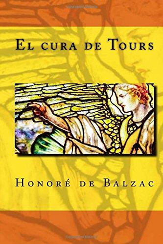 El Cura de Tours (Paperback): Honore de Balzac
