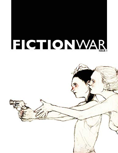 Fiction War Magazine: Issue 1 (Paperback): Wolvesburrow Productions