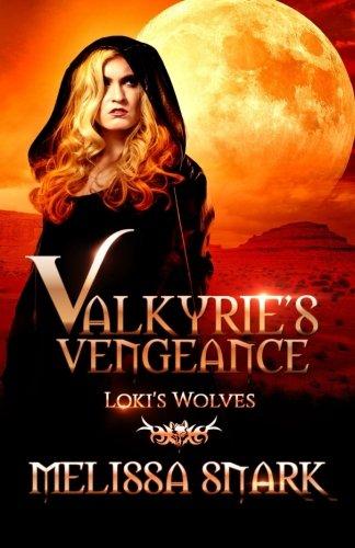 Valkyrie s Vengeance: Loki s Wolves (Paperback): Melissa Snark, M