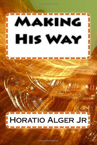 Making His Way: Horatio Alger Jr.